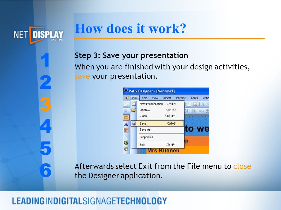 Step 3: Save your presentation When you are finished with your design activities, save your presentation.