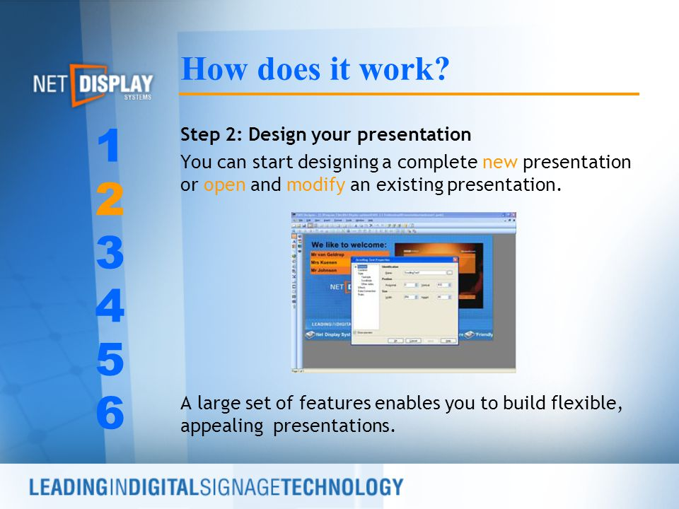 Step 2: Design your presentation You can start designing a complete new presentation or open and modify an existing presentation.