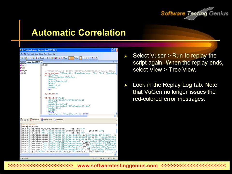 Automatic Correlation  Select Vuser > Run to replay the script again.