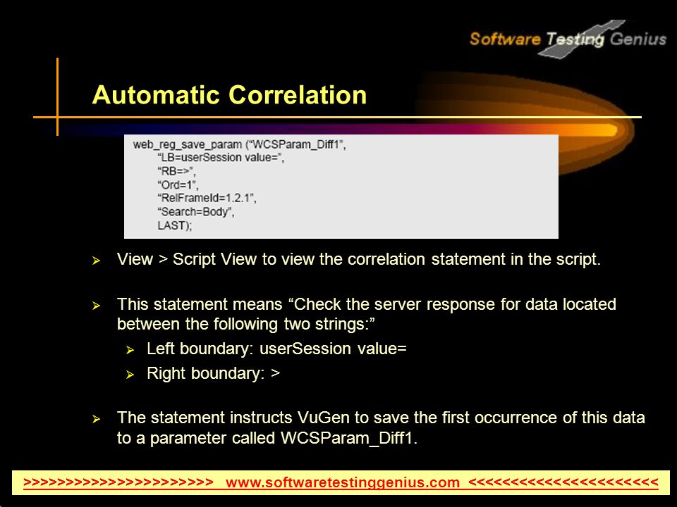 Automatic Correlation  View > Script View to view the correlation statement in the script.