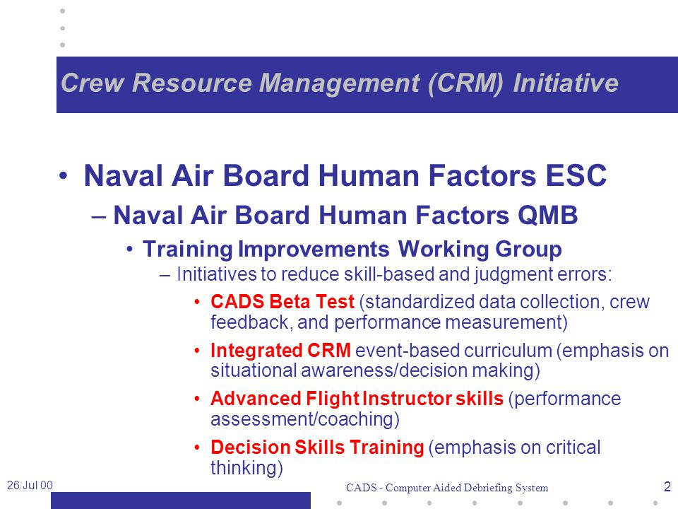 26 Jul 00 33 Flight Instructor Training Ongoing instructor performance data collection and feedback: –Training objectives covered.