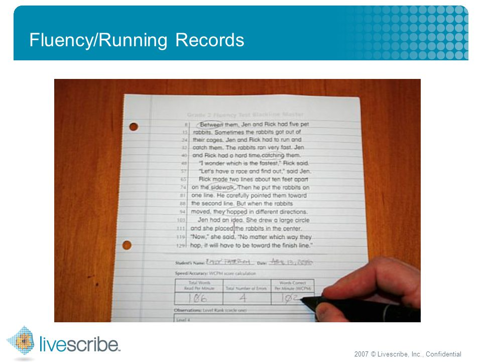 2007 © Livescribe, Inc., Confidential Fluency/Running Records