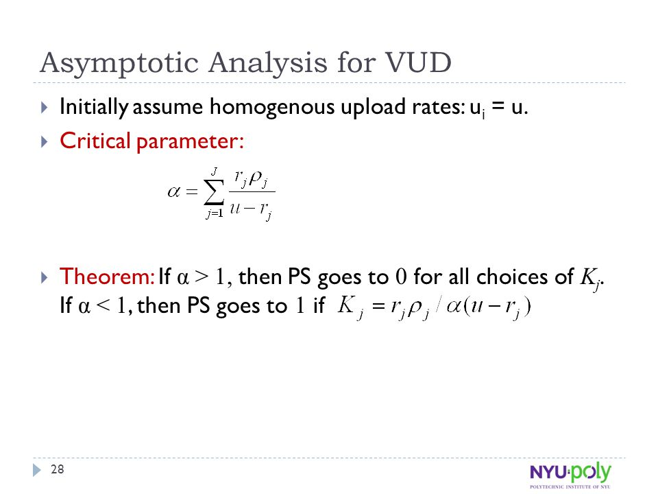 Asymptotic Analysis for VUD  Initially assume homogenous upload rates: u i = u.