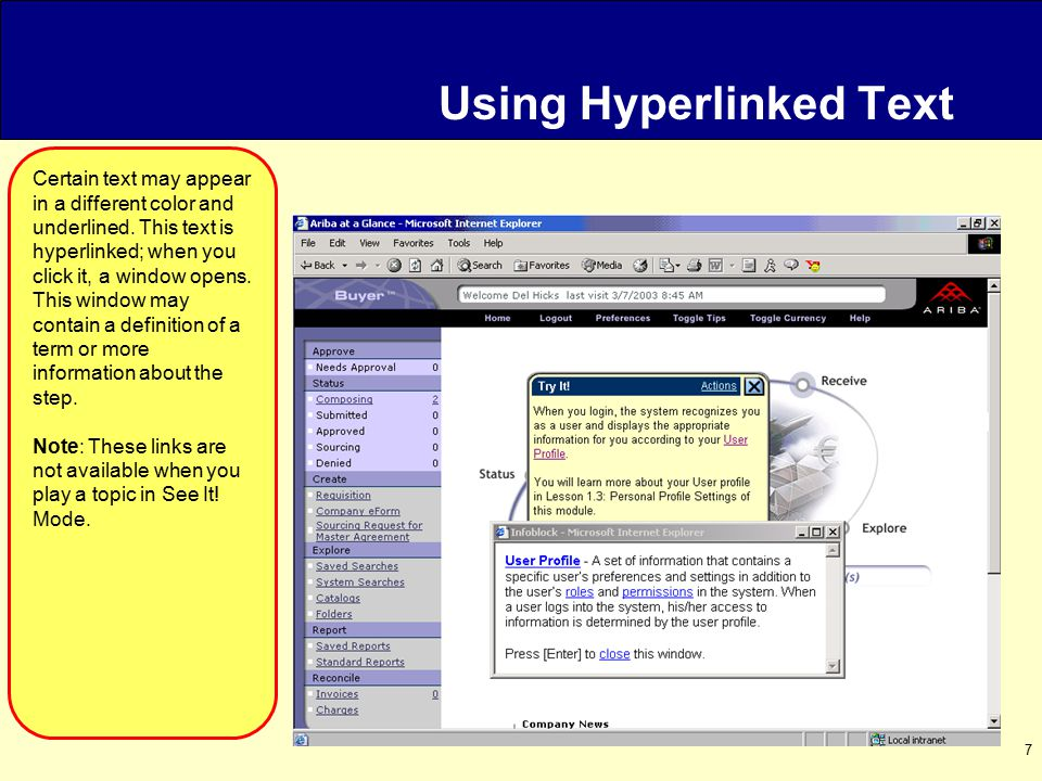 7 Using Hyperlinked Text Certain text may appear in a different color and underlined.
