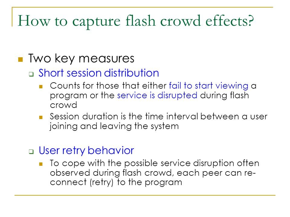 How to capture flash crowd effects.
