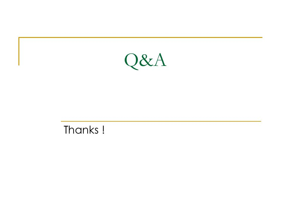 Q&A Thanks !