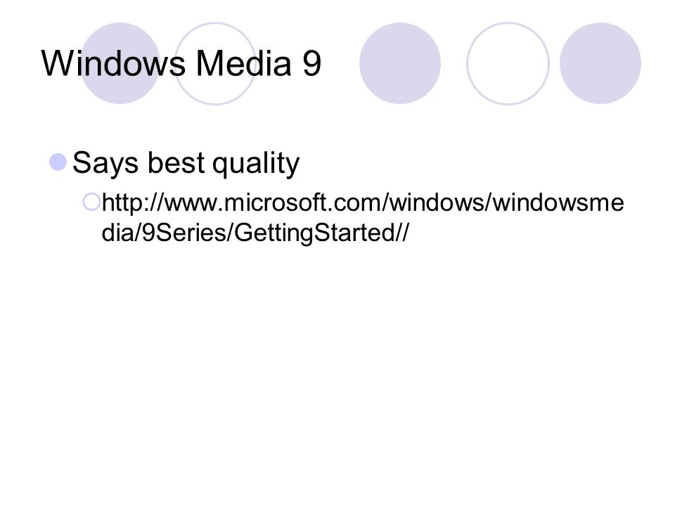 Windows Media 9 Says best quality  http://www.microsoft.com/windows/windowsme dia/9Series/GettingStarted//