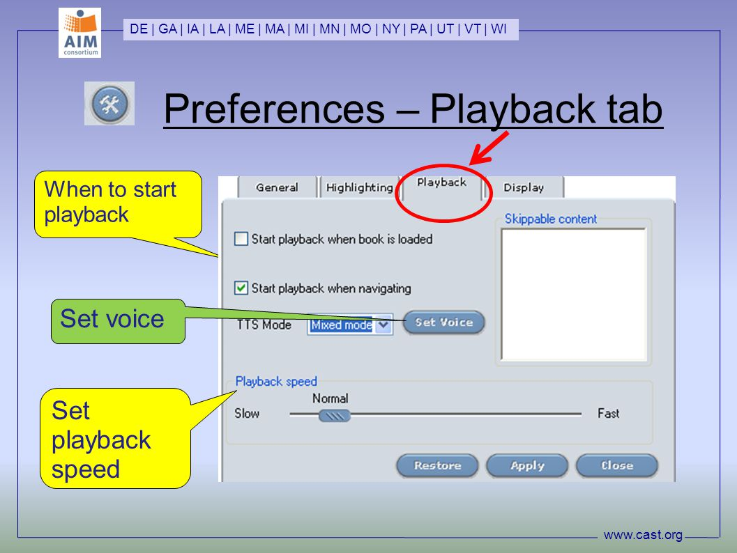 Preferences – Playback tab www.cast.org DE | GA | IA | LA | ME | MA | MI | MN | MO | NY | PA | UT | VT | WI When to start playback Set voice Set playback speed
