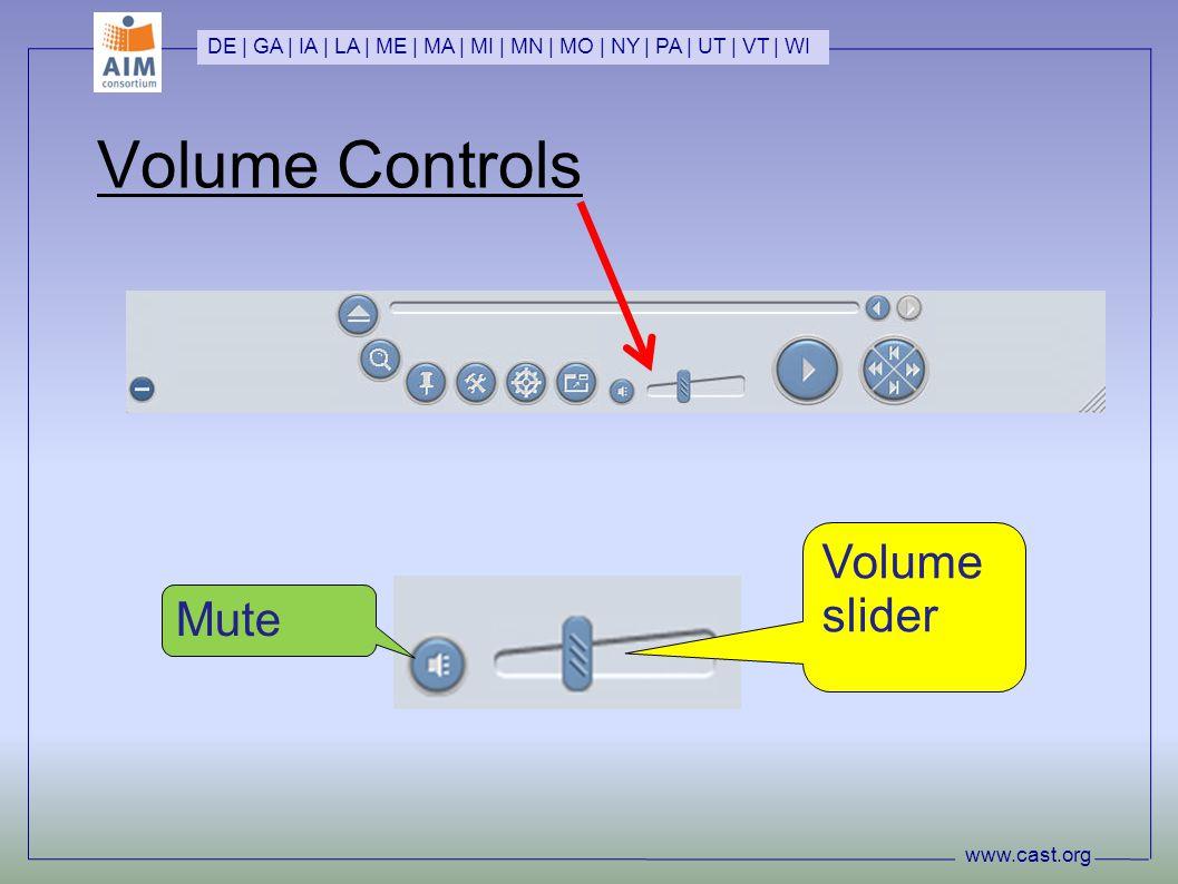 Volume Controls www.cast.org DE | GA | IA | LA | ME | MA | MI | MN | MO | NY | PA | UT | VT | WI Mute Volume slider