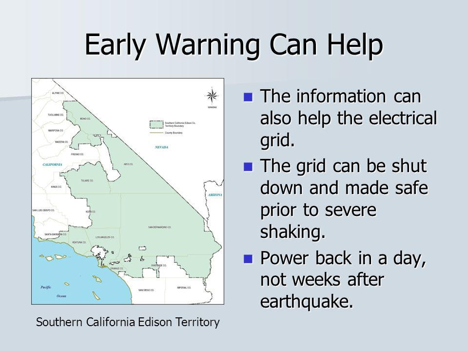 Early Warning Can Help The information can also help the electrical grid. The information can also help the electrical grid. The grid can be shut down