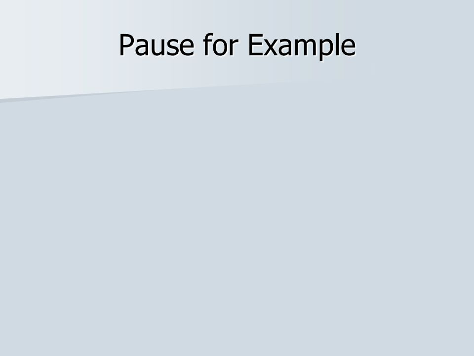 Pause for Example