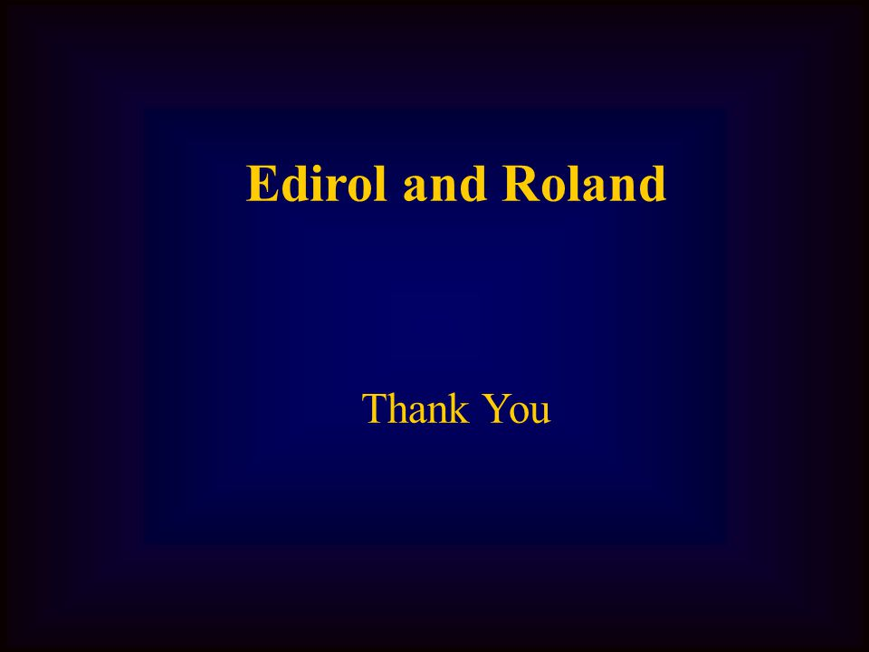 Edirol and Roland Thank You