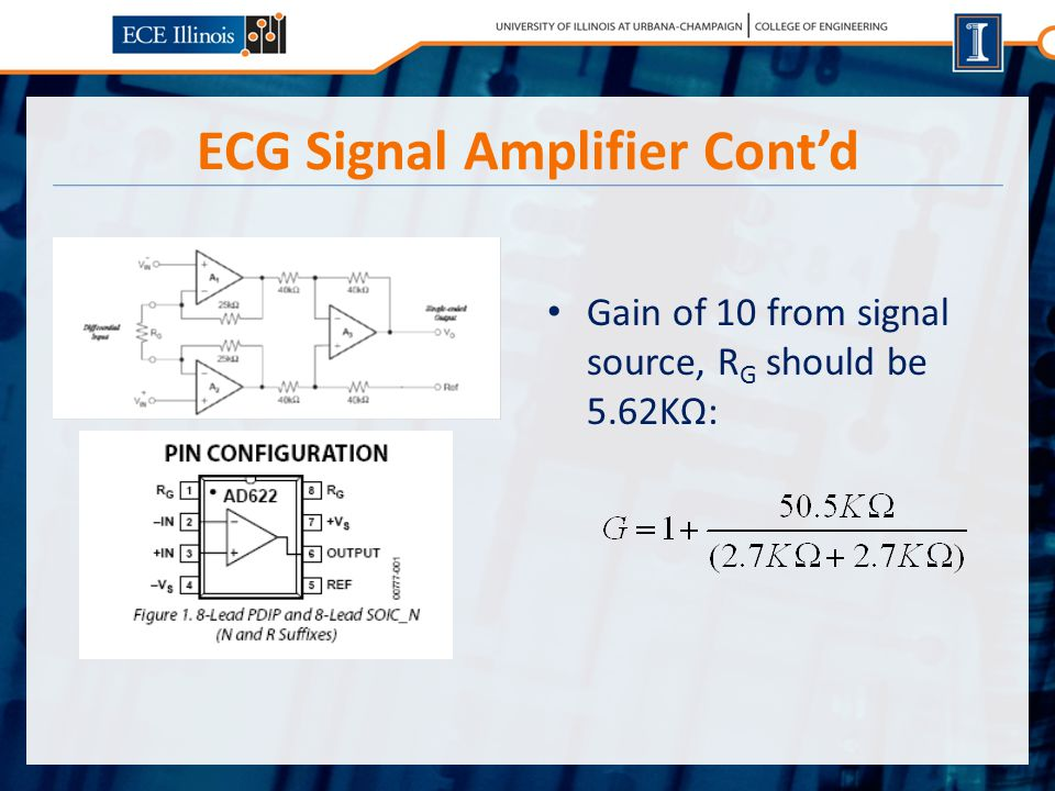ECG Signal Amplifier Cont'd Gain of 10 from signal source, R G should be 5.62KΩ: