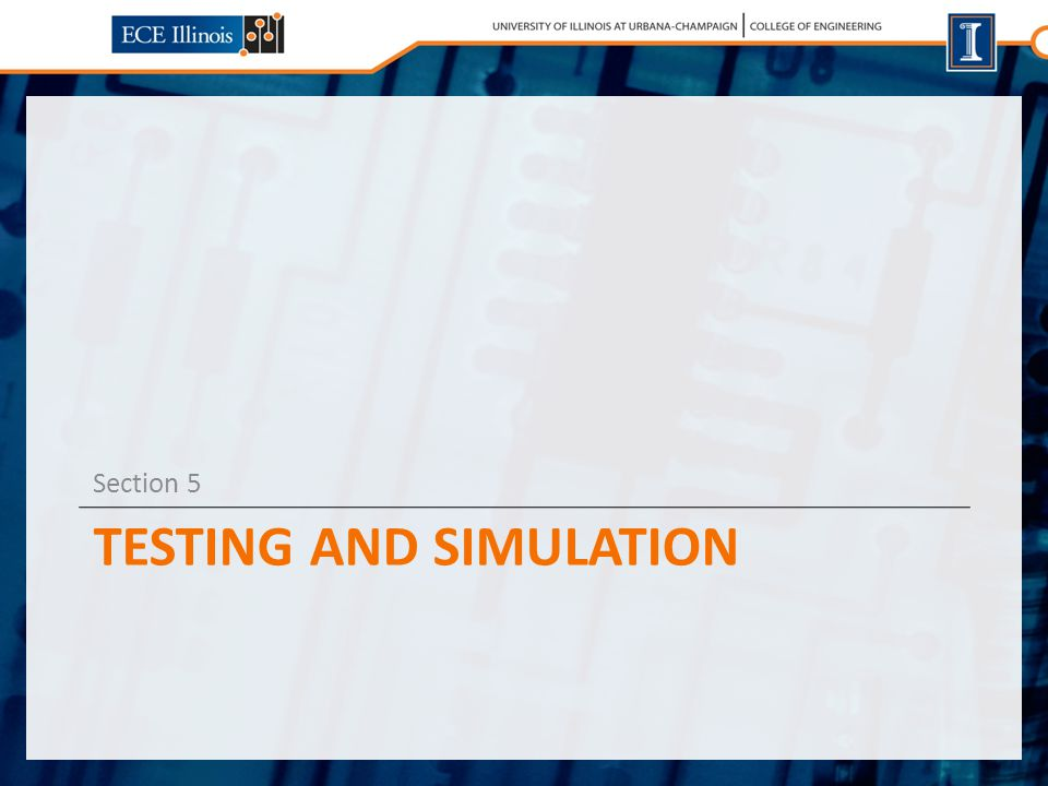 TESTING AND SIMULATION Section 5