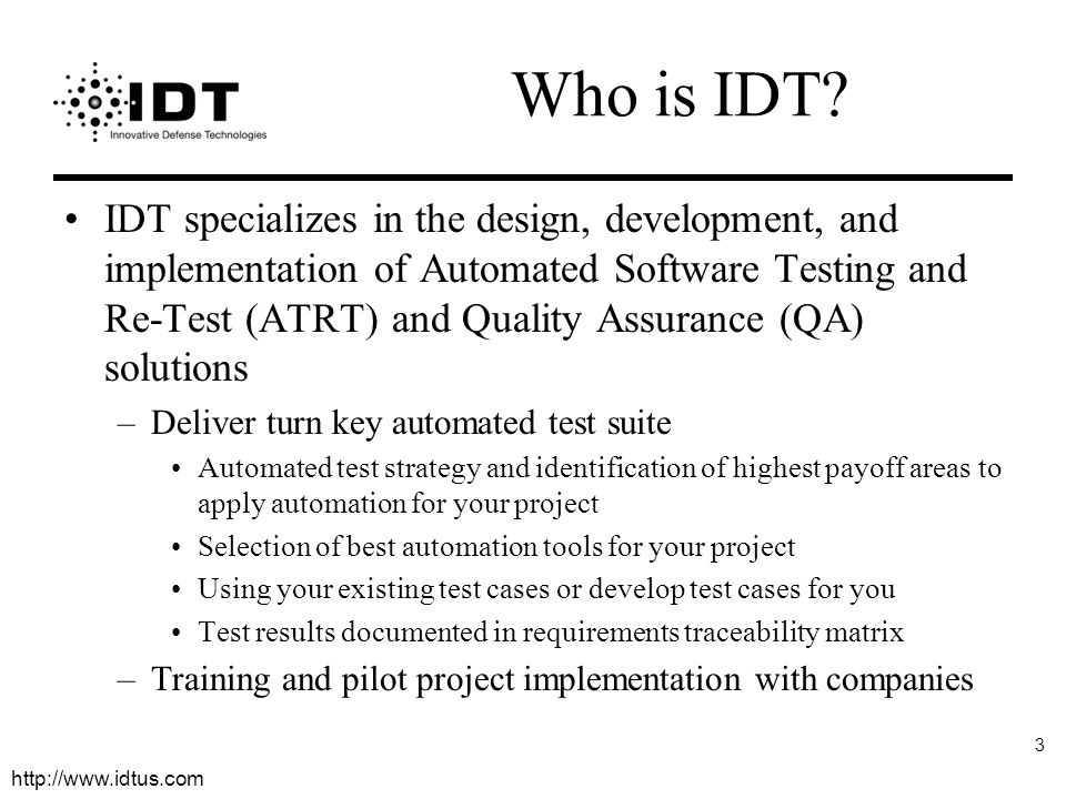 http://www.idtus.com 3 Who is IDT.