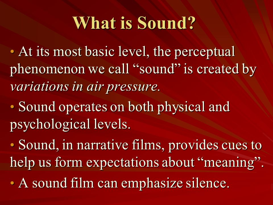 Buzz Words: Sources of Film Sound Internal sound- whenever we hear the thoughts of a character within a scene.