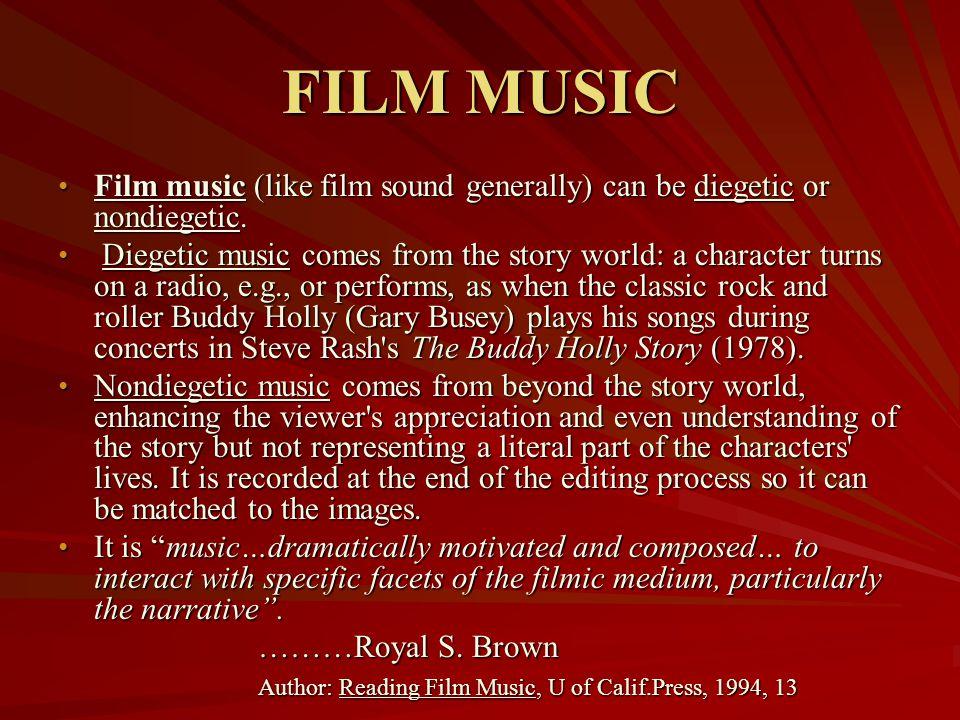 FILM MUSIC Film music (like film sound generally) can be diegetic or nondiegetic. Film music (like film sound generally) can be diegetic or nondiegeti