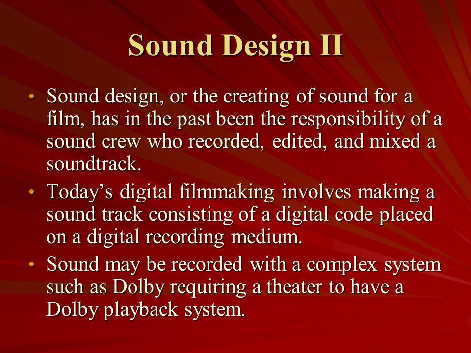 Sound Design III The contemporary concept of sound design is based upon: The contemporary concept of sound design is based upon: 1.