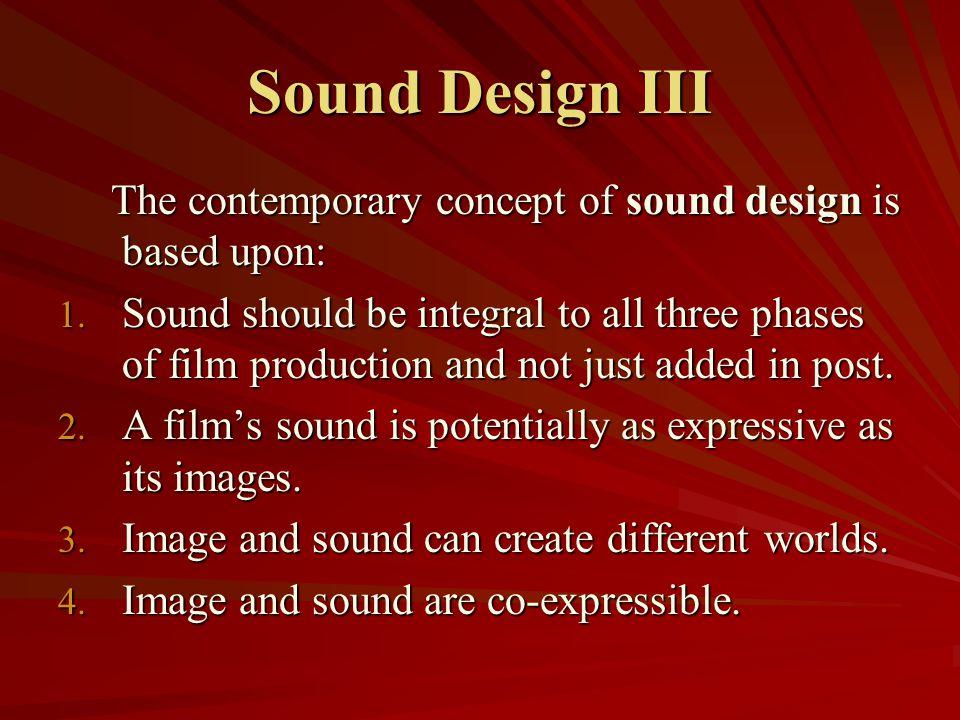 Sound Design IV According to Tomlinson Holman (the creator of Lucas film s THX technology): According to Tomlinson Holman (the creator of Lucas film s THX technology):  Sound design is the art of getting the right sound in the right place at the right time .