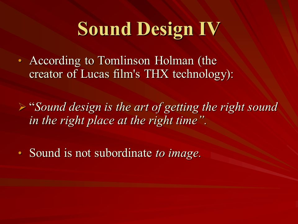 Environmental Sounds Ambient Sound: sound that emanates from the background of the setting, either recorded during production or added during post.