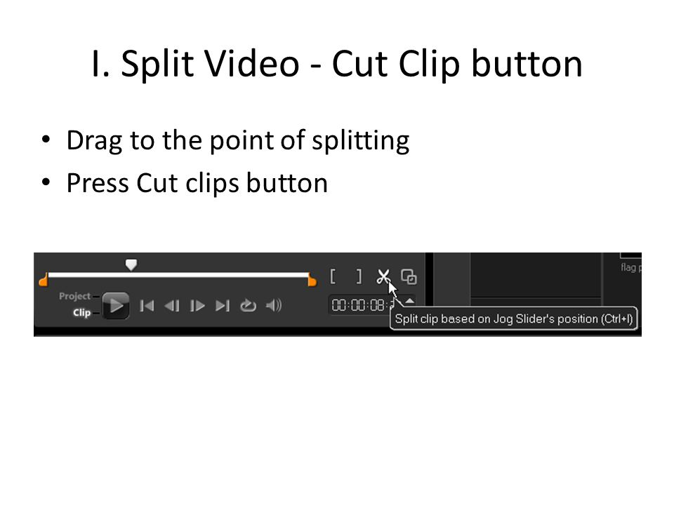 IV. Playback Speed Select the video clip Press the playback Speed button