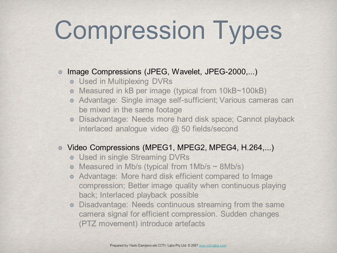 The Compression compromise The digitised and compressed image can never be better than the original camera signal.