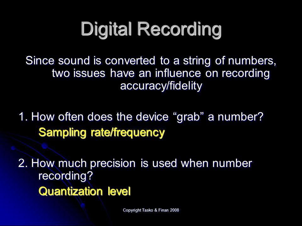 Copyright Tasko & Finan 2008 Analog (Continuous) Digital (Discrete)