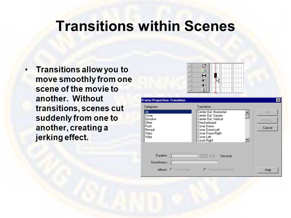 Transitions within Scenes Transitions allow you to move smoothly from one scene of the movie to another. Without transitions, scenes cut suddenly from