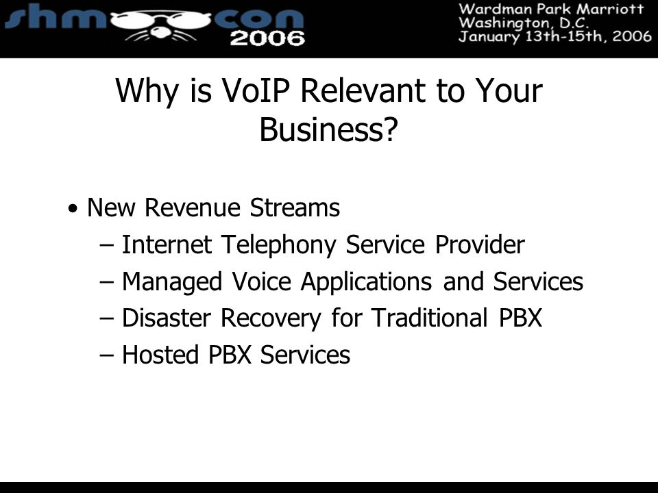 November 3-5, 2004 Santa Clara Convention Center Why is VoIP Relevant to Your Business? New Revenue Streams – Internet Telephony Service Provider – Ma