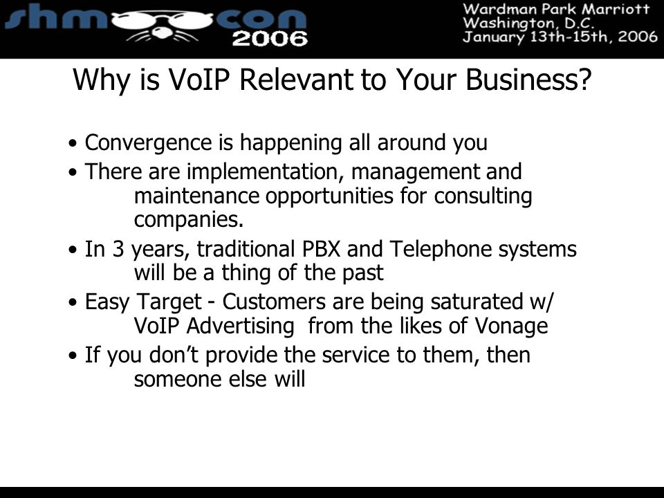 November 3-5, 2004 Santa Clara Convention Center Why is VoIP Relevant to Your Business? Convergence is happening all around you There are implementati