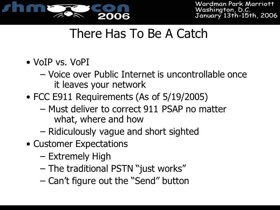 November 3-5, 2004 Santa Clara Convention Center There Has To Be A Catch VoIP vs. VoPI – Voice over Public Internet is uncontrollable once it leaves y