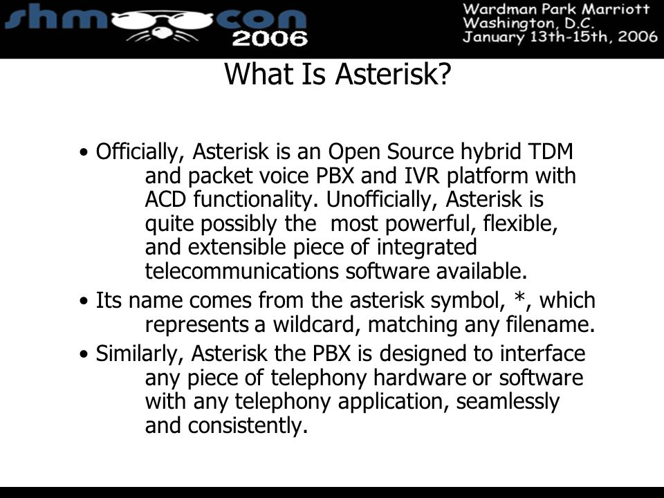 November 3-5, 2004 Santa Clara Convention Center What Is Asterisk.