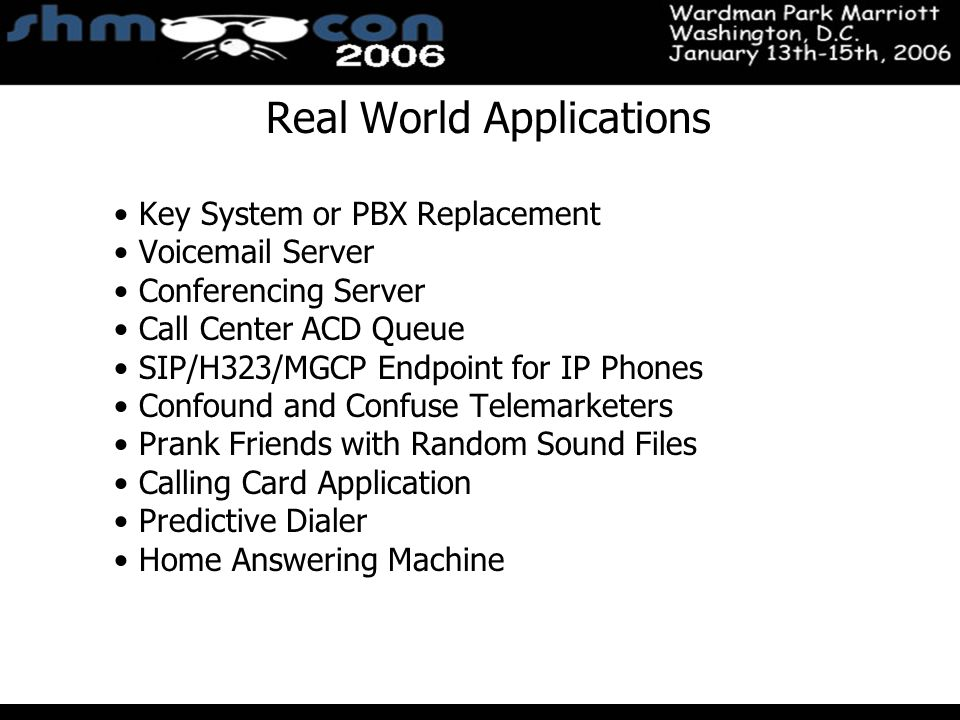 November 3-5, 2004 Santa Clara Convention Center Real World Applications Key System or PBX Replacement Voicemail Server Conferencing Server Call Cente