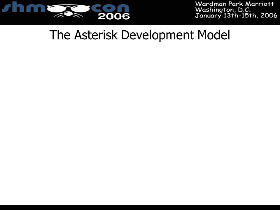 November 3-5, 2004 Santa Clara Convention Center The Asterisk Development Model