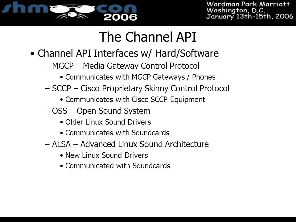 November 3-5, 2004 Santa Clara Convention Center The Channel API Channel API Interfaces w/ Hard/Software – MGCP – Media Gateway Control Protocol Commu