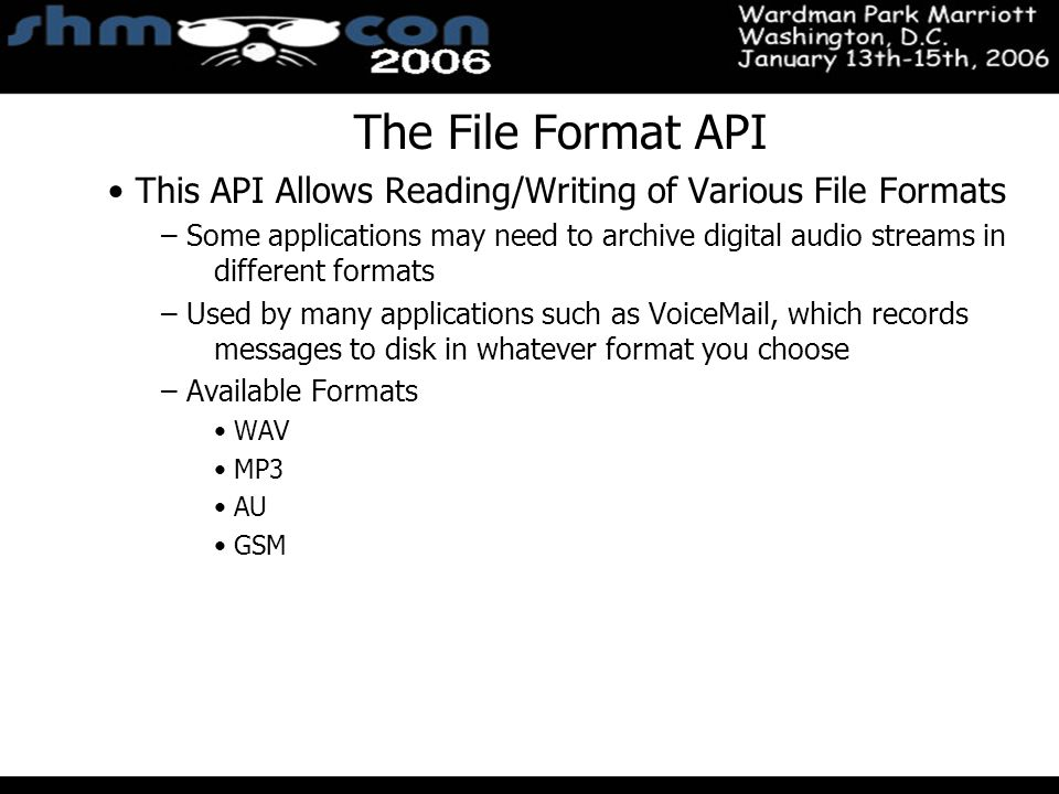 November 3-5, 2004 Santa Clara Convention Center The File Format API This API Allows Reading/Writing of Various File Formats – Some applications may n