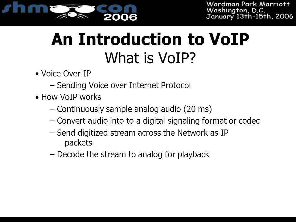 November 3-5, 2004 Santa Clara Convention Center An Introduction to VoIP What is VoIP? Voice Over IP – Sending Voice over Internet Protocol How VoIP w