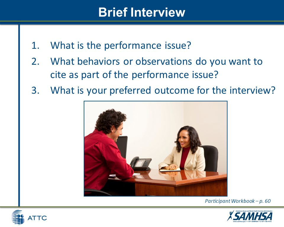 Brief Interview 1.What is the performance issue.
