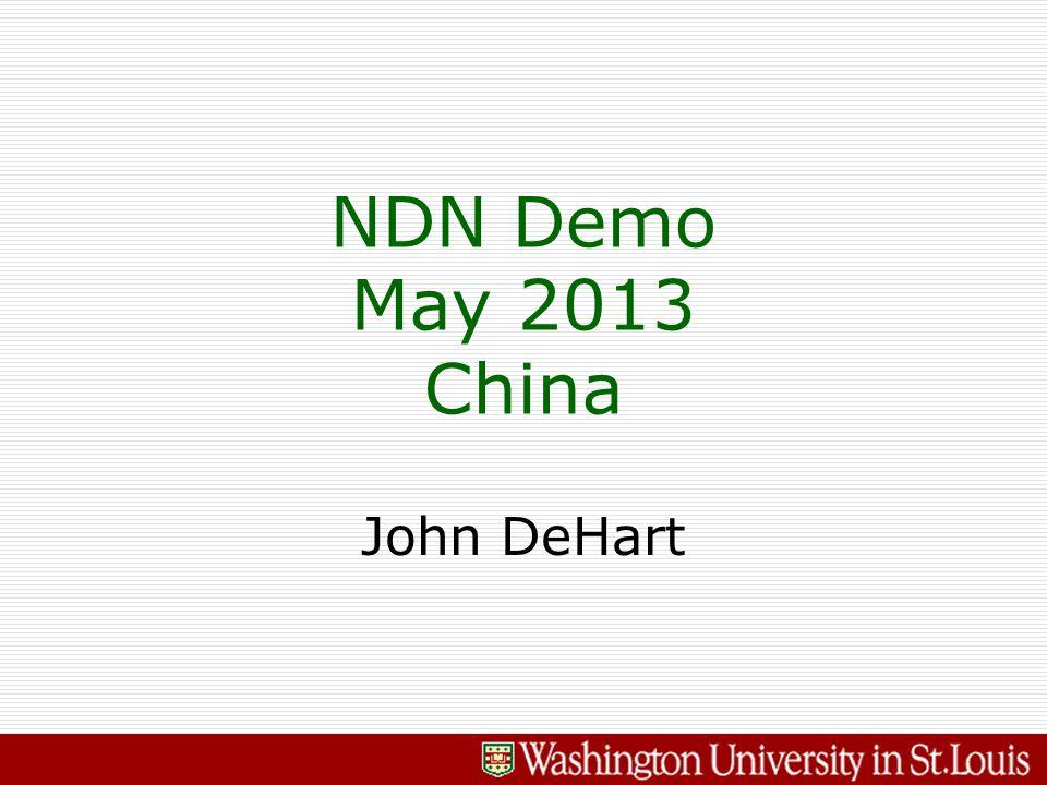 John DeHart NDN Demo May 2013 China