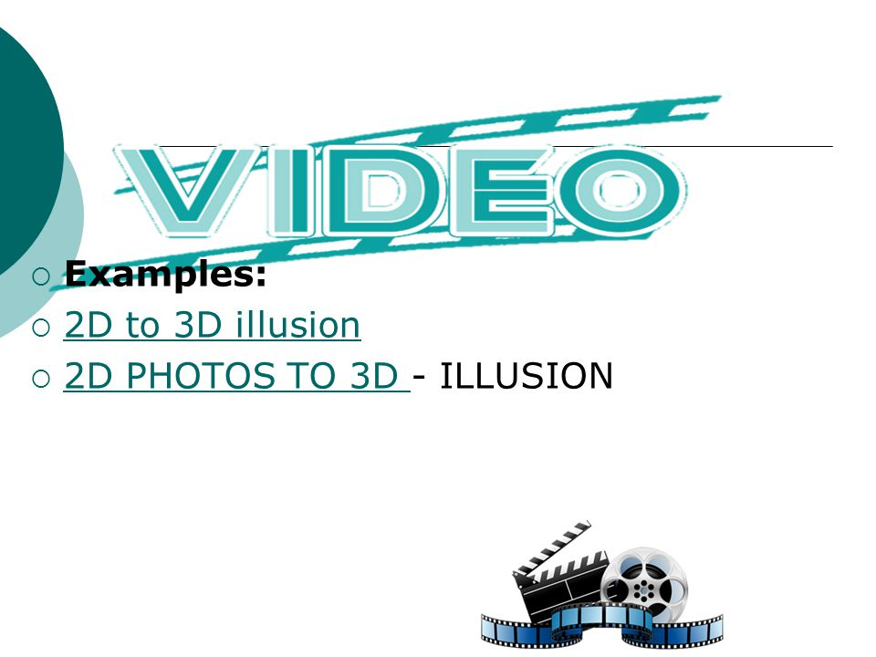  Examples:  2D to 3D illusion 2D to 3D illusion  2D PHOTOS TO 3D - ILLUSION 2D PHOTOS TO 3D