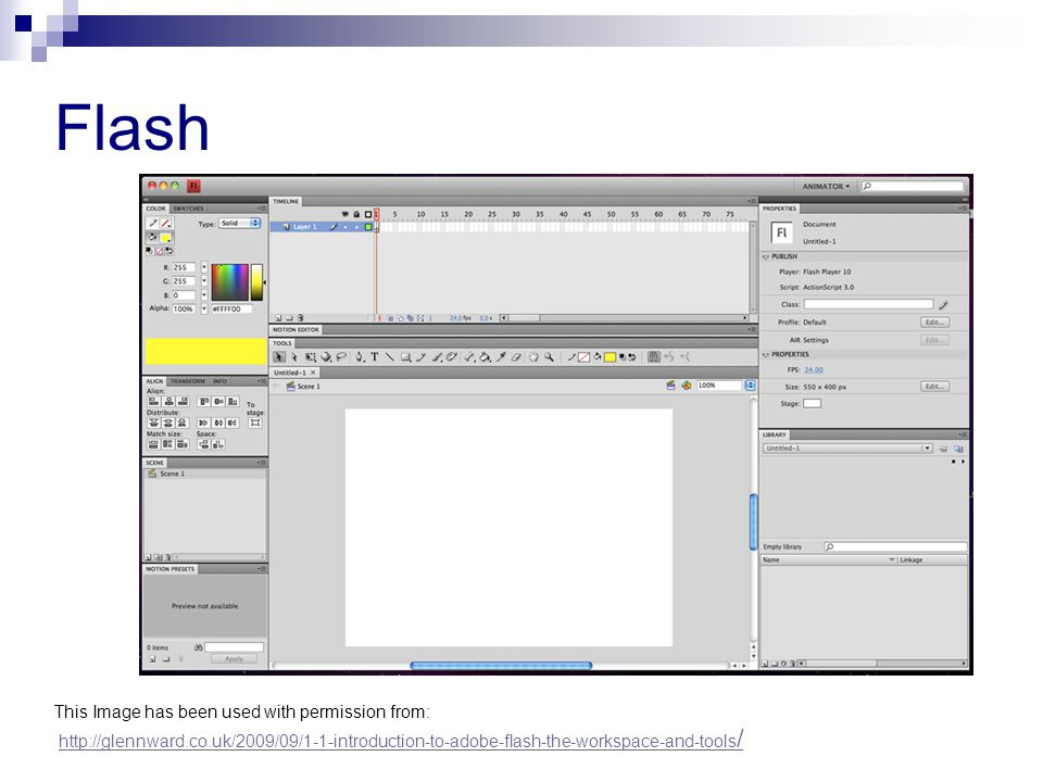 Flash This Image has been used with permission from: http://glennward.co.uk/2009/09/1-1-introduction-to-adobe-flash-the-workspace-and-tools /http://gl