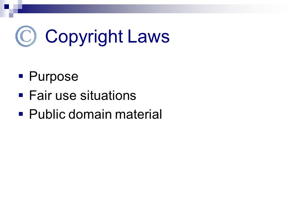  Purpose  Fair use situations  Public domain material
