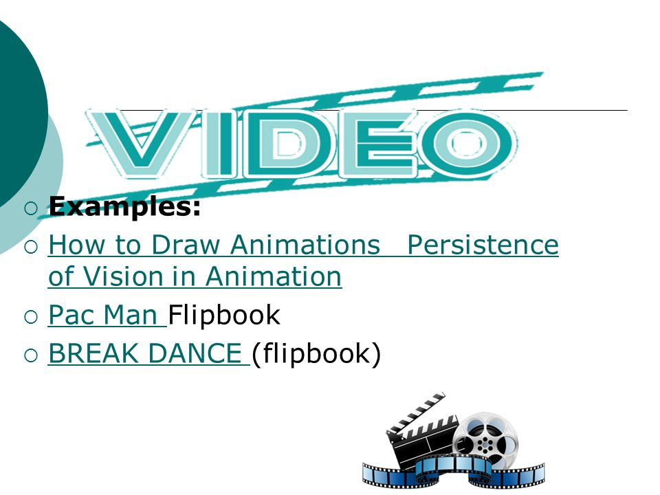  Examples:  How to Draw Animations Persistence of Vision in Animation How to Draw Animations Persistence of Vision in Animation  Pac Man Flipbook P