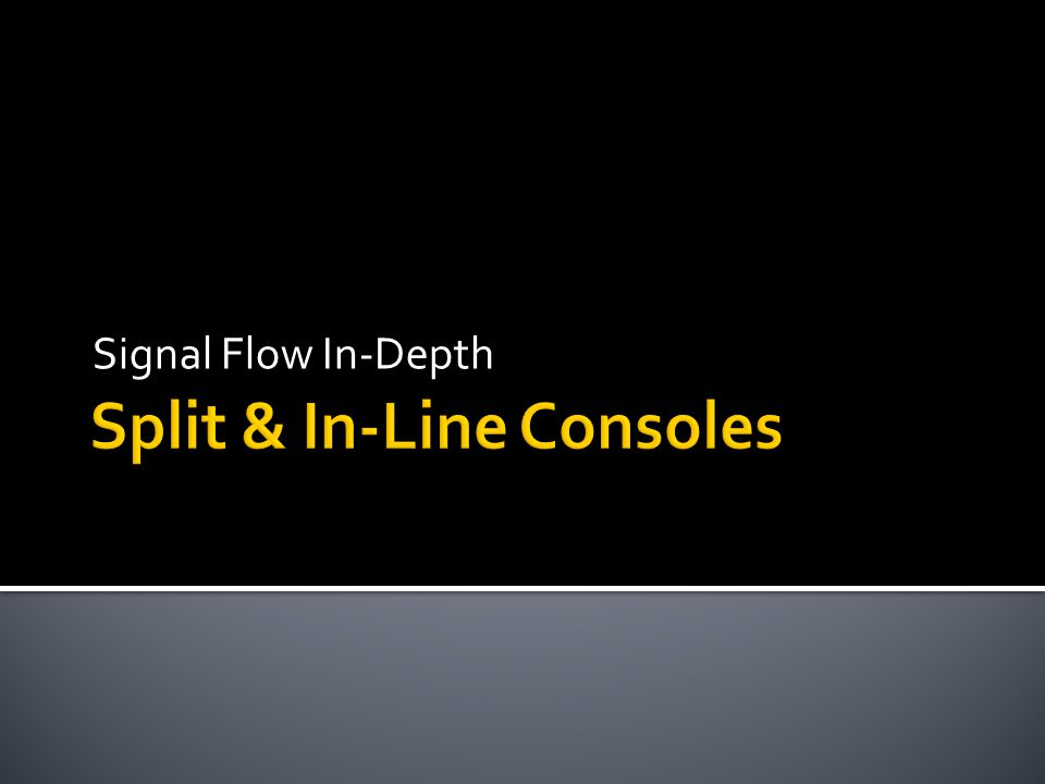 Signal Flow In-Depth
