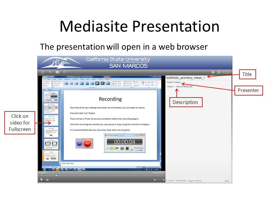 Mediasite Presentation Click on video for Fullscreen Description Title Presenter The presentation will open in a web browser