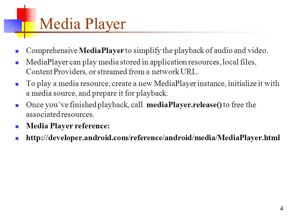 15 Controlling Playback Once a Media Player is prepared, call start to begin playback.