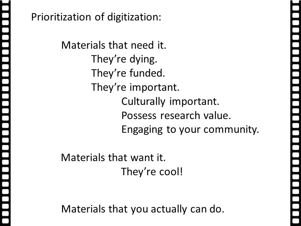 Prioritization of digitization: Materials that need it.