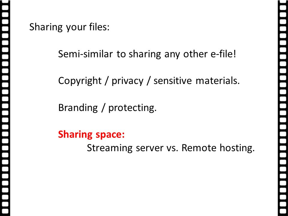 Sharing your files: Semi-similar to sharing any other e-file.