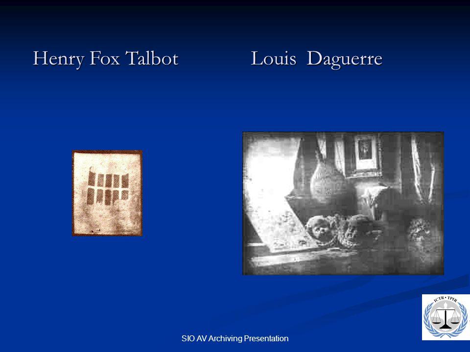 SIO AV Archiving Presentation Henry Fox Talbot Louis Daguerre