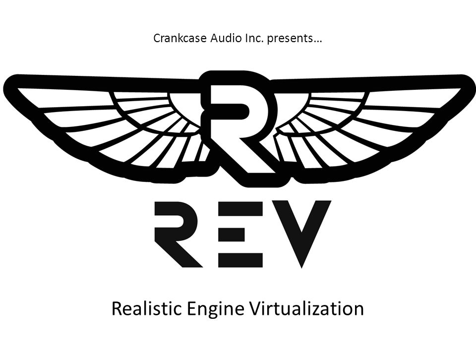 Crankcase Audio Inc. presents… Realistic Engine Virtualization
